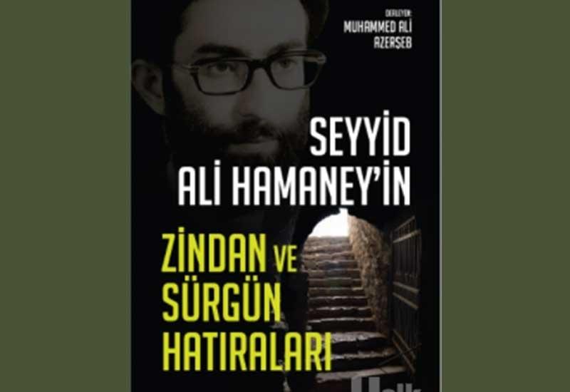 Ayətullah Xameneinin zindan və sürgün xatirələri kitabı Türkiyədə nəşr edilib